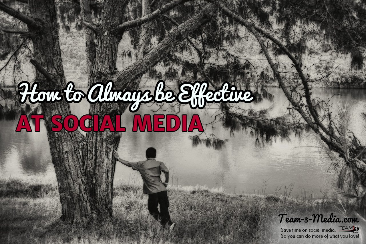 How to Always be Effective at Social Media